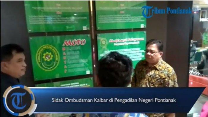 VIDEO: Ombudsman RI Sidak Layanan ke PN Pontianak