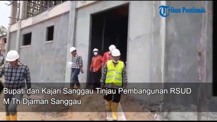 VIDEO: Bupati dan Kajari Sanggau Tinjau Pembangunan RSUD M Th Djaman Sanggau