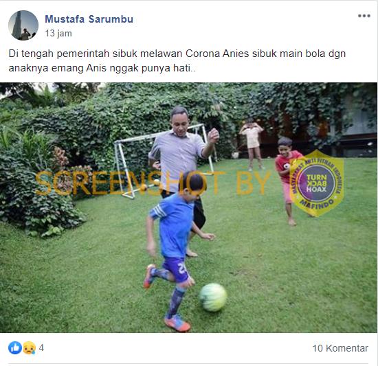 [SALAH] Foto Di Tengah Pemerintah Sibuk Melawan Corona Anies Sibuk Main Bola Dengan Anaknya – Covid19.go.id