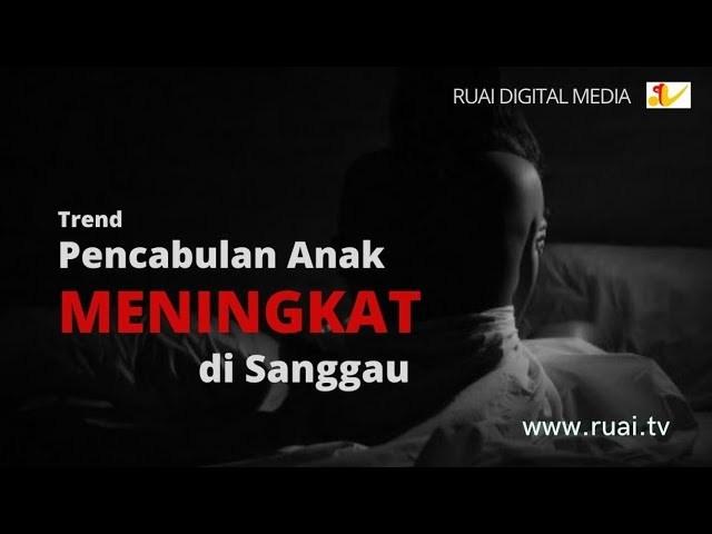 VIDEO: Trend Pencabulan Anak di Sanggau Meningkat